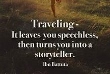 Travel Quotes / Wisdom and inspiration from perpetual travelers and the eternally lost.