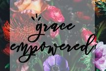 Grace Empowered Blog / Relevant posts and articles for women of all ages where we can encourage and empower and enjoy life together under God's grace.