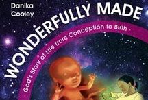 Wonderfully Made: God's Story of Life from Conception to Birth / A picture book story of a baby developing (fetal development) up to birth for 5-11 year olds.