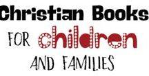 Christian Books for Children / Christian Books for Children and Families