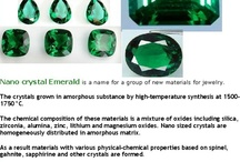 Lab Created Nano Crystal Emeralds Replicas for Genuine Natural Emerald for Jewelry Available from nathaan-gem-jewelry / Lab Created Nano Crystal Emeralds are synthetically Made precious stones. There are different methods of synthetically making emeralds. The lab created emeralds that have the best quality and clarity are usually made using the hydrothermal method. This is the method that helps to create excellent quality crystals. This is done under conditions of high pressure and temperature, in which dissolved minerals are introduced. The temperature and pressure is maintained at such a level that the minerals