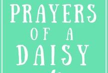 Prayers of a Daisy / Practical advice, encouragement, and reflections on authentic Christian living by Sara at prayersofadaisy.com