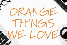 Orange Things We Love