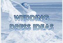 WEDDING DRESS IDEAS / by Courtyard Isla Verde