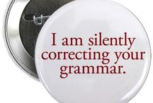 Speak Well, Write Right / Proper English and Grammar is a Must!  / by Leslie Rittenhouse