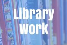 Library Work / Ideas to use in a school library.