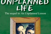 An Unplanned Life / The Sequel/prequel to An Unplanned Lesson  Expected Release Date: November 2013