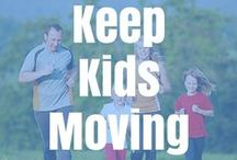 Keep Kids Moving! / Ideas to use in the classroom or at home to keep our kids moving and healthy