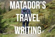 Matador's Travel Writing / The best travel, culture and sociological writing. These travel articles look at the serious side of traveling and culture. These articles will open up your mind. To find out how you can become a professional travel writer visit MatadorU.com.  / by Matador Network - Travel Culture Worldwide