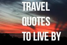 Travel Quotes We Live By / The coolest, moist poignant travel quotes! / by Matador Network - Travel Culture Worldwide