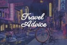 Travel Advice you NEED to know / The best travel tips and advice to get you going! / by Matador Network - Travel Culture Worldwide