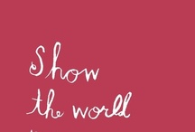 Show the World Anything / by Imogen Hankins