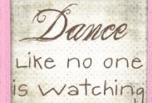 Dance / by Cindy Meadows-Lannan