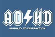 ADHD! O.o / by Heather Wrench
