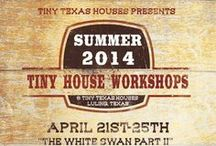 Tiny Texas Houses Summer 2014 Workshops  / Here is a list of the upcoming hands on workshops you can sign up now for at:  http://store.puresalvageliving.com/product-category/tiny-texas-houses-bootcamps/