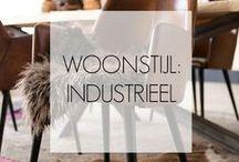 WOONSTIJL: Industrieel / Een interieur met veel industriële, stoere, uitgesproken en vintage elementen.