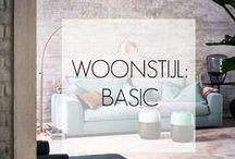 WOONSTIJL: Basic / Fris, licht, tijdloos en no-nonsense: de basis kenmerken van een leefbaar huis.