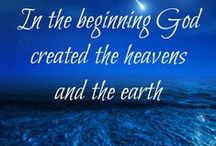 God's creation / In the beginning God created the heavens and the earth. Genesis 1:1 / by Isobel Westfall