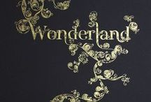 Wonderland / All things Alice in Wonderland / by Therissa