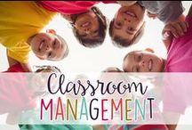 Classroom Management / Tips, Tools, and Resources for Effectively Managing Your Classroom