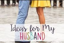 Ideas for My Husband / Date Night Ideas and Gifts for My Sweetie
