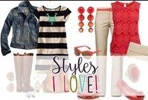 Styles I Love / Fashion