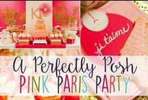 A Perfectly Posh Pink Paris Party / Lots of ideas for a girly Pink Paris Party!