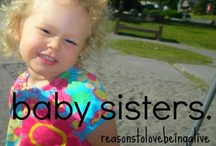 For Baby Sister Kathy / by Jenny MacDonald