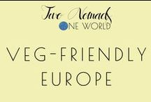 Veg-Friendly Europe / The guide to the best veg-friendly street foods and restaurants all over Europe