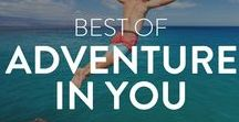 Travel: Best of Adventure in You / Read our latest stories about travel, food, local living, adventure, and everything else in between.