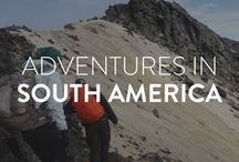 Adventure in South America / Tales of travels and adventures from this side of the globe.