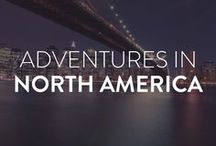 Adventure in North America / Tips, inspiration and adventures from this side of the globe