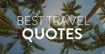 Best Inspirational Travel Quotes / Inspirational Travel Quotes to Inspire, motivate, uplift. Warning: May cause wanderlust and non-stop travel!