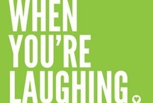 Laughter: Everyone should do it often! / Things that make me LOL! Some are inappropriate, sorry if they offend you!  / by Jennifer Rutherford