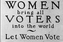 """Women's Suffrage & Movement / """"Suffrage is a common right of citizenship. Women have the right of suffrage. Logically it cannot be escaped."""" - Victoria Woodhull"""