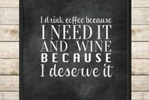 Wine And Coffee Truths / More coffee, more wine, lets call the whole thing on.