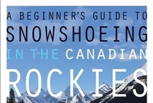 Snowshoeing / Following upon the success of Andrew Nugara's first #snowshoeing guide, Snowshoeing in the Canadian Rockies (RMB, 2011), the author has now written the ultimate guide for those finding themselves on snowshoes for the first time.