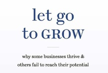 Let Go To Grow by Doug and Polly White