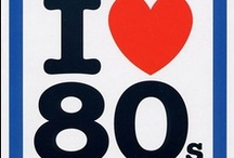 I love the 80's / by Debbie Eidson