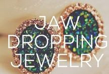 Jaw Dropping Jewelry & Accessories