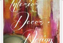 Interior Decor + Design / by Melissa Laviolette