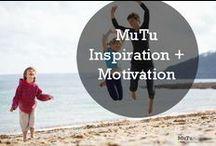 MUTU Inspiration + Motivation