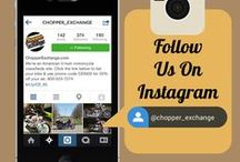 "ChopperExchange Instagram / Check us out on Instagram! If you've got the app, search for us under the username ""Chopper_Exchange"". If you don't have the app, you can check out more photos at http://instagram.com/chopper_exchange"