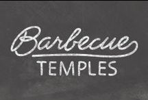 Barbecue Temples / The hallowed grounds.