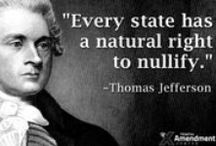 """TENTH AMENDMENT CENTER / There is a """"rightful remedy"""" to the federal government's uncontrollable quest for power - its called nullification"""" ~ Thomas Jefferson / by Priscilla Sieckman"""