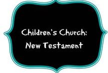 Childrens Church: NT / by Teri Piver
