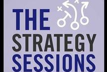 The Strategy Sessions: My Favorite Guests / A *shout out* to the previous guests on The Strategy Sessions radio show (www.blogtalkradio.com/thestrategysessions), who offered great insight, new perspectives, and best practices to listeners.