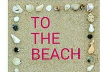 To the BEACH 2 / by Joan