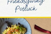 Friendsgiving / Friendsgiving, recipe inspiration, simple and easy potluck dishes and side dishes sure to be crowd pleasers