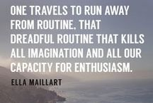 Travel // Quotes / The best travel quotes to make you want to leave your desk and go walkabout!